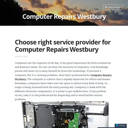 Choose right service provider for Computer Repairs Westbury – Computer Repairs Westbury