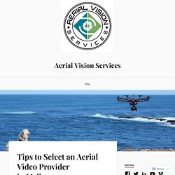 Tips to Select an Aerial Video Provider in Melbourne