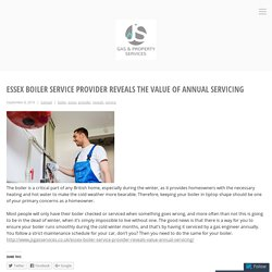 Essex Boiler Service Provider Reveals the Value of Annual Servicing