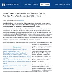 Vatan Dental Group Is the Top Provider Of Los Angeles And Westchester Dental Services