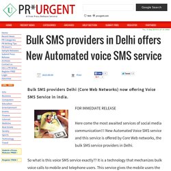 Bulk SMS providers in Delhi offers New Automated voice SMS service