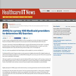 AHRQ to survey 400 Medicaid providers to determine MU barriers