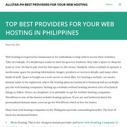 TOP BEST PROVIDERS FOR YOUR WEB HOSTING IN PHILIPPINES