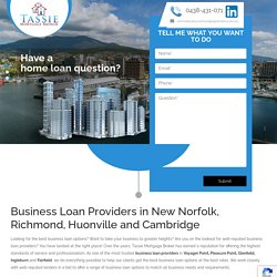 Business Loans Providers Richmond, New Norfolk, Huonville, Cambridge