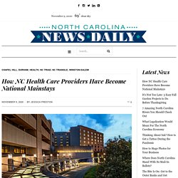 How NC Health Care Providers Have Become National Mainstays