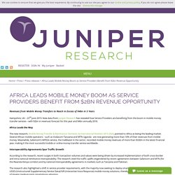 Africa Leads Mobile Money Boom as Service Providers Benefit from $2bn Revenue Opportunity - Juniper Research