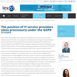 The position of IT service providers (data processors) under the GDPR - ip-it-telecom resources - it-law articles and resources - lexgo.be