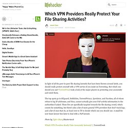 Which VPN Providers Really Protect Your File Sharing Activities?