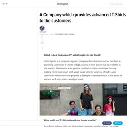 A Company which provides advanced T-Shirts to the customers