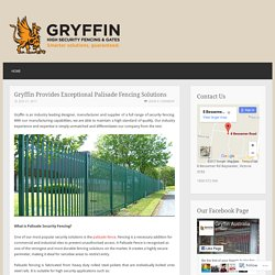 Gryffin Provides Exceptional Palisade Fencing Solutions