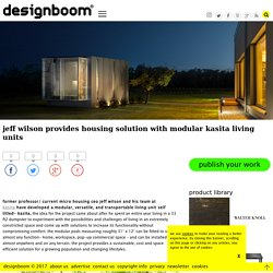 jeff wilson provides housing solution with modular kasita living units