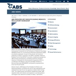 ABS Provides Key Insights during Mexico's Regulatory Workshop