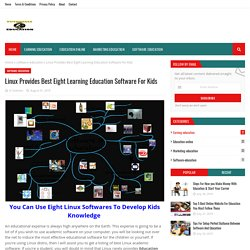 Linux Provides Best Eight Learning Education Software For Kids