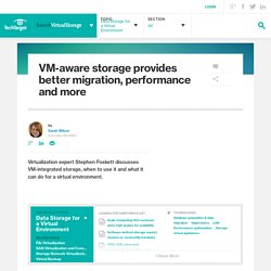 VM-aware storage provides better migration, performance and more