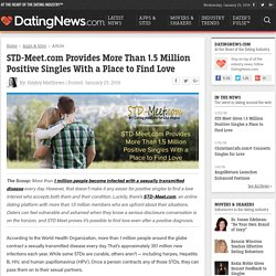 STD-Meet.com Provides More Than 1.5 Million Positive Singles With a Place to Find Love - [Dating News]