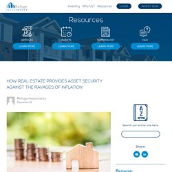 Real Estate Provides Asset Security Against the Ravages of Inflation