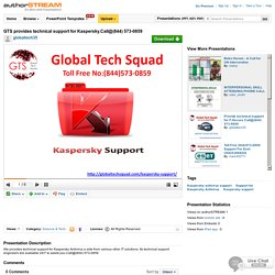 GTS Provides Technical Support for Kaspersky.Call@(844) 573-0859