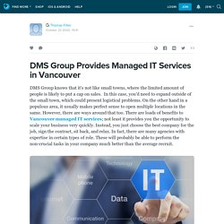 DMS Group Provides Managed IT Services in Vancouver: ext_5560625 — LiveJournal