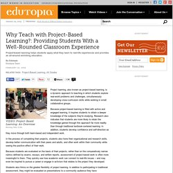 Why Teach with Project-Based Learning?: Providing Students With a Well-Rounded Classroom Experience
