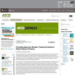 ASCD Express 11.01 - Providing Space for Wonder: Fostering Children's Natural Sense of Inquiry