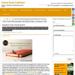 Tips for Providing Interesting Character Names for Your Book - Online Book Publisher