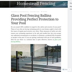 Glass Pool Fencing Ballina Providing Perfect Protection to Your Pool – Homestead Fencing