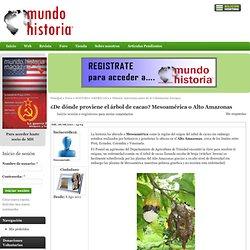 ¿De dónde proviene el árbol de cacao? Mesoamérica o Alto Amazonas