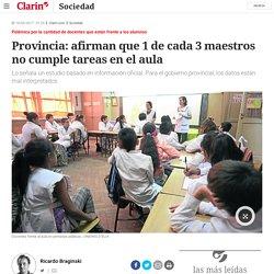 Provincia: afirman que 1 de cada 3 maestros no cumple tareas en el aula