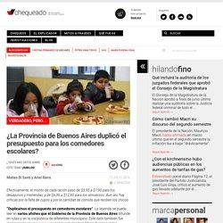 ¿La Provincia de Buenos Aires duplicó el presupuesto para los comedores escolares?