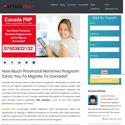 How Much Provincial Nominee Program Costs You To Migrate To Canada?