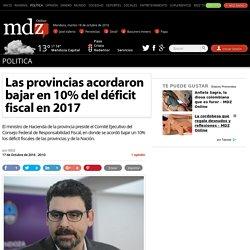 Las provincias acordaron bajar en 10% del déficit fiscal en 2017
