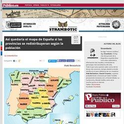 Así quedaría el mapa de España si las provincias se redistribuyeran según la población