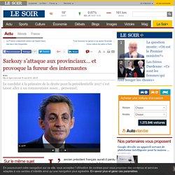Sarkozy s'attaque aux provinciaux… et provoque la fureur des internautes