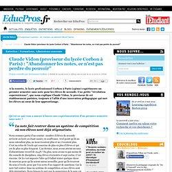 """Claude Vidon (proviseur du lycée Corbon à Paris) : """"Abandonner les notes, ce n'est pas perdre du pouvoir"""""""
