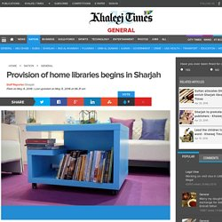 Provision of home libraries begins in Sharjah