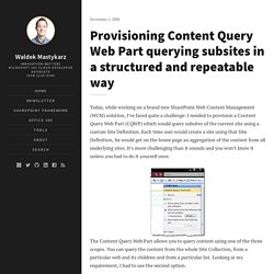 Provisioning Content Query Web Part querying subsites in a structured and repeatable way