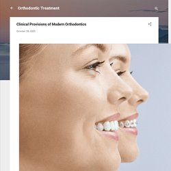 Clinical Provisions of Modern Orthodontics