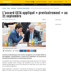 L'accord CETA appliqué «provisoirement» au 21 septembre – EURACTIV.fr
