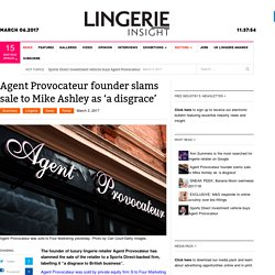 Agent Provocateur - Slams Sale To Mike Ashley As A Disgrace