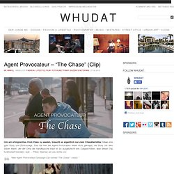 "Agent Provocateur – ""The Chase"" (Clip) > Fashion / Lifestyle, Film-/ Fotokunst, Funny Shizznits, Netzkram > bra, campaign, chase, dessous, hunt, negligé"