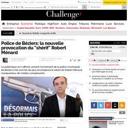 """Police de Béziers: la nouvelle provocation du """"shérif"""" Robert Ménard"""