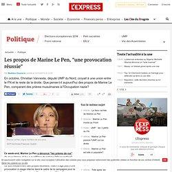 """Les propos de Marine Le Pen, """"une provocation réussie"""""""