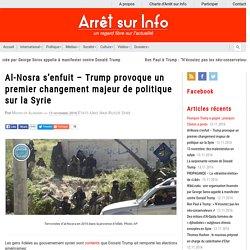 Al-Nosra s'enfuit – Trump provoque un premier changement majeur de politique sur la Syrie