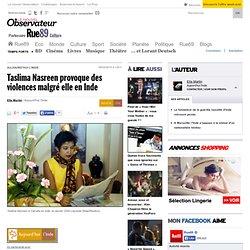 Un texte attribué à Taslima Nasreen embrase l'Inde