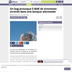 Un bug provoque 5 Md€ de virements erronés dans une banque allemande