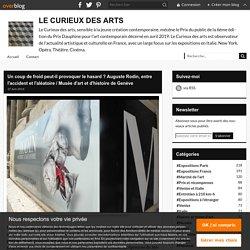 Un coup de froid peut-il provoquer le hasard ? Auguste Rodin, entre l'accident et l'aléatoire / Musée d'art et d'histoire de Genève -