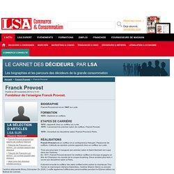 Franck Provost : Tout savoir sur Franck Provost , Fondateur de l'enseigne Franck Provost.