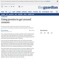 Using proxies to get around censors | World news | guardian.co.u