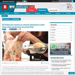 El Poble-sec tindrà un mercat setmanal a l'aire lliure amb productes de proximitat-BTVNOTICIES.cat