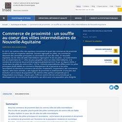 Commerce de proximité : un souffle au coeur des villes intermédiaires de Nouvelle-Aquitaine - Insee Analyses Nouvelle-Aquitaine - 82